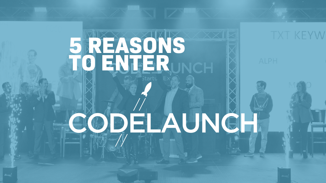 5 Reasons to Enter CodeLaunch