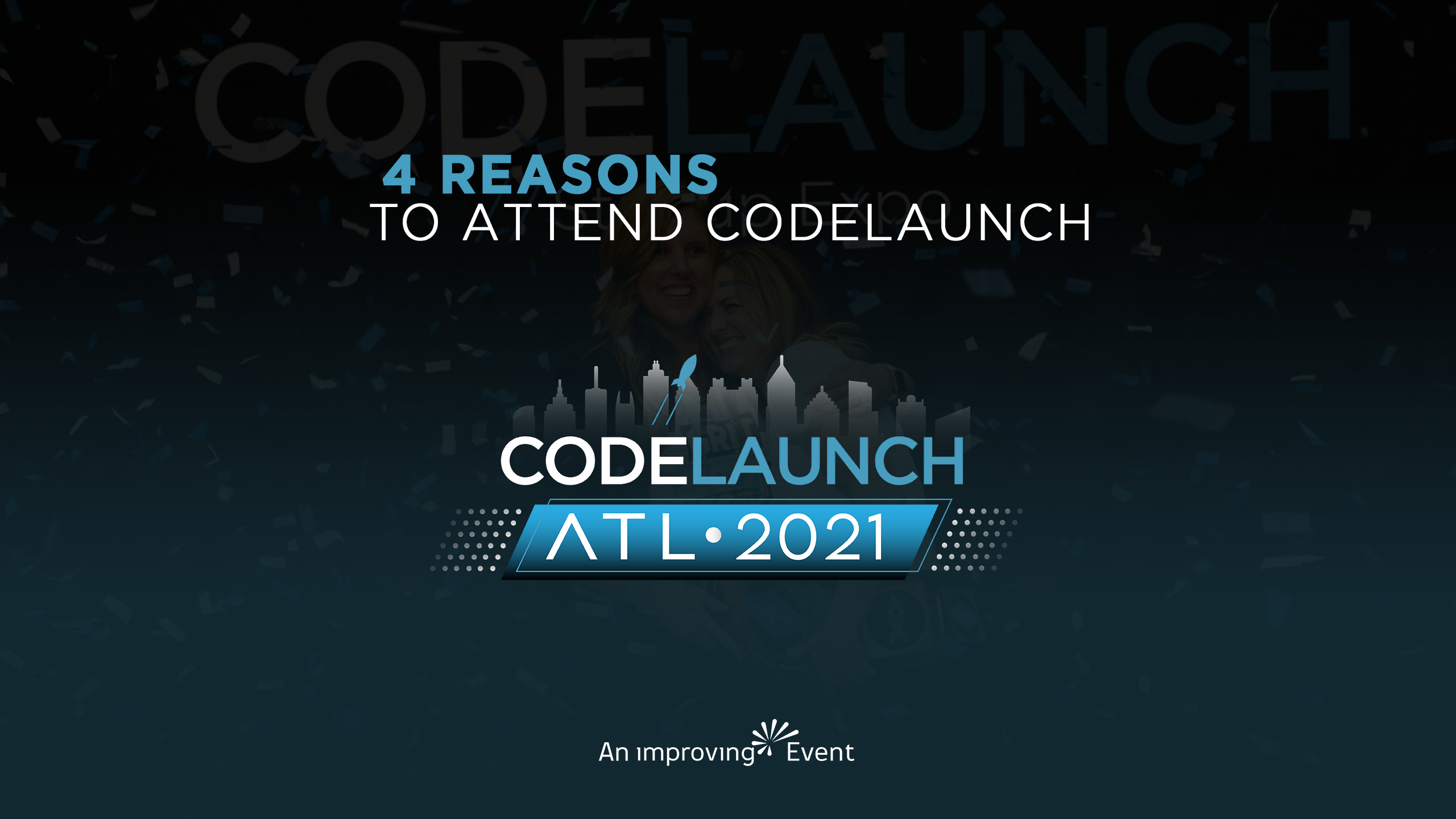 4 Reasons to Attend CodeLaunch ATL 2021