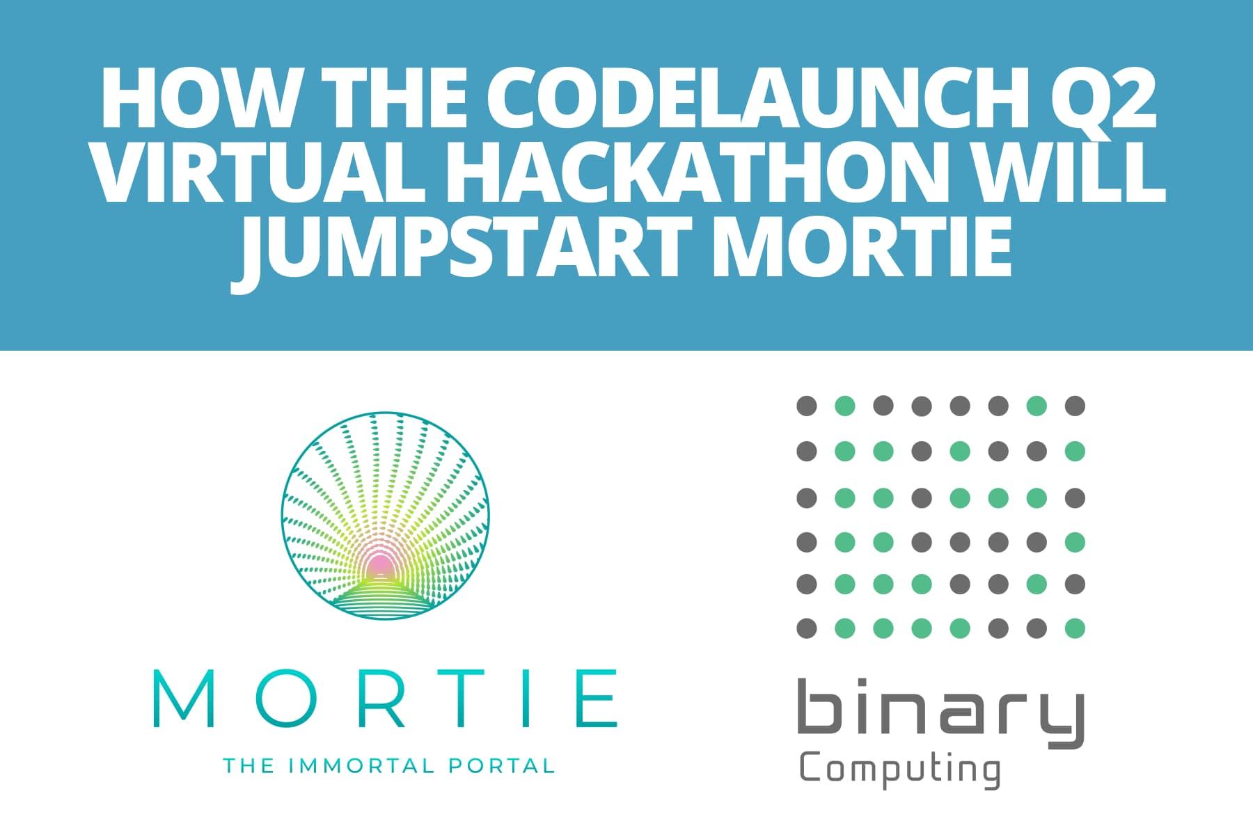 How the CodeLaunch Q2 Virtual Hackathon Will Jumpstart Mortie