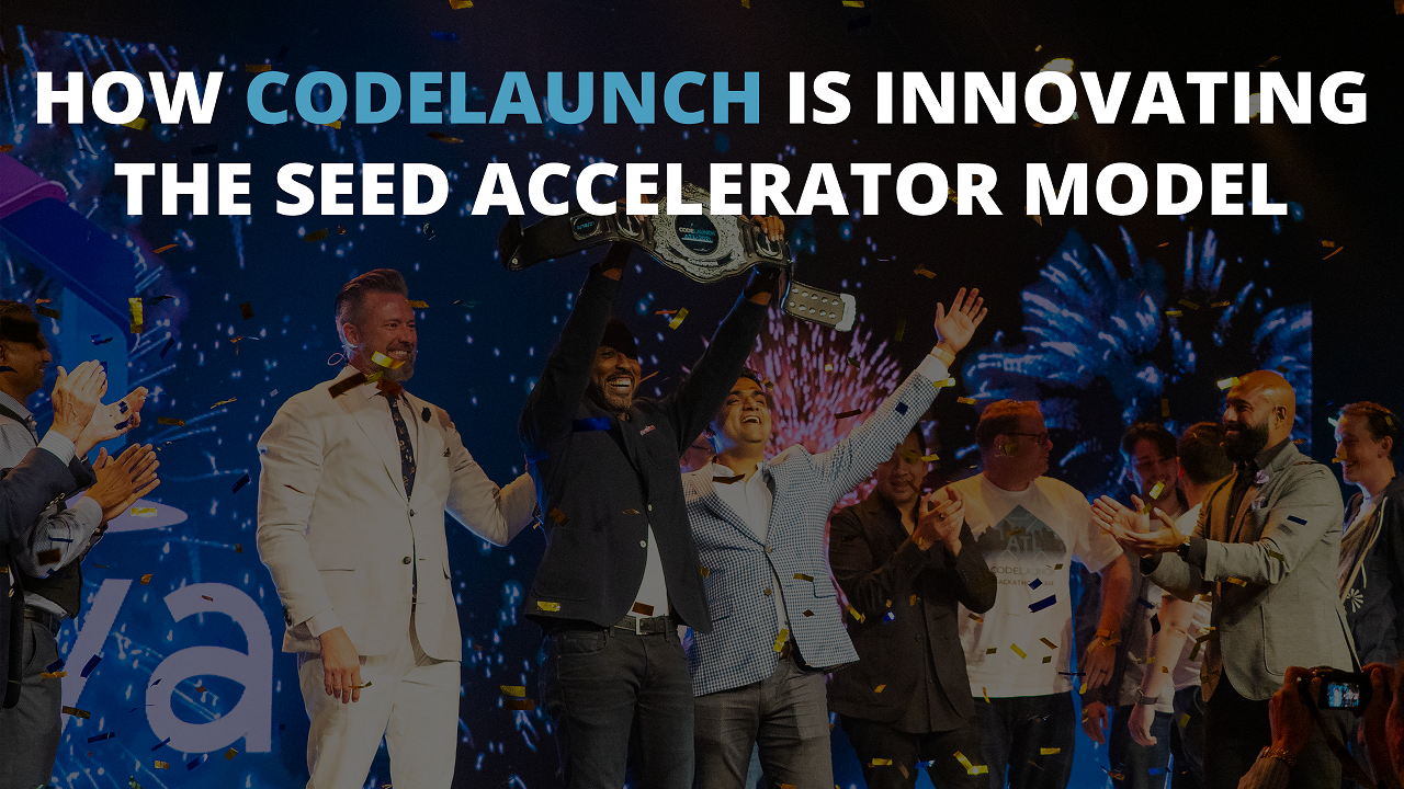 How CodeLaunch is Innovating the Seed Accelerator Model
